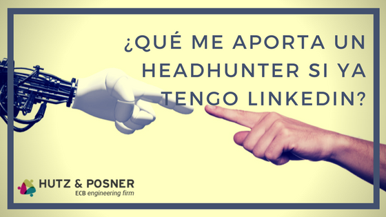 Blog_Que_me aporta_un_headhunter_si_ya_tengo_Linkedin